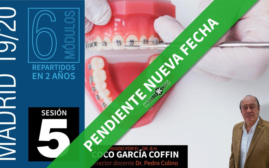 Curso Ortodoncia y Ortopedia Dentofacial (2 años – 19/20) Sesión 5 de 6