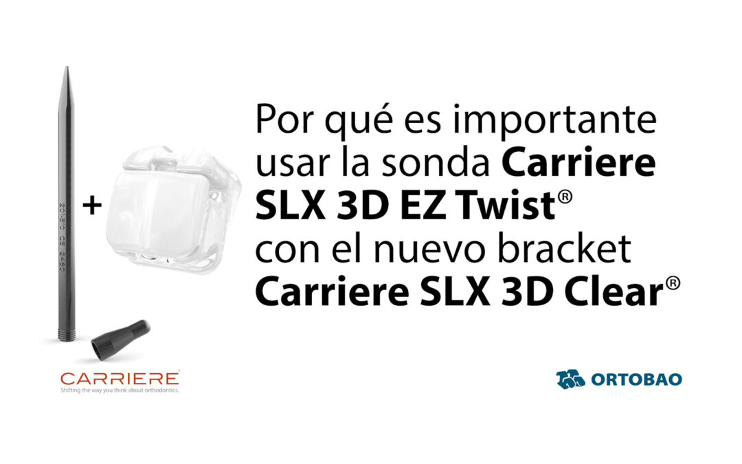 Uso de la sonda Carriere SLX 3D EZ Twist con el nuevo bracket Carriere SLX 3D Clear