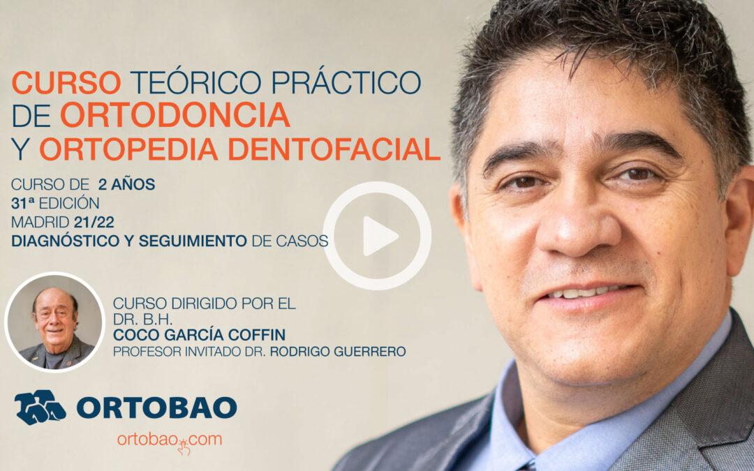 El Dr. Rodrigo Guerrero presenta el Curso de Ortodoncia y Ortopedia Dentofacial del Dr. Coco García Coffin en su edición 2021-2022